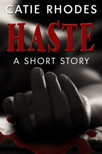 Haste by Catie Rhodes